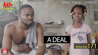 A DEAL (Mark Angel Comedy Episode 171)