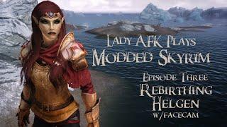 Modded Skyrim Ep 3 | Rebirthing Helgen
