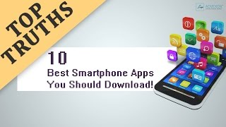 Top 10 Apps You Should Download  (2017)
