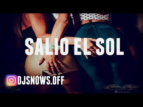 SALIO EL SOL ✘ DJSNOWS (REMIX DON OMAR)
