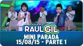 Raul Gil (15/08/15) - Mini Parada Com Projota - Parte 1