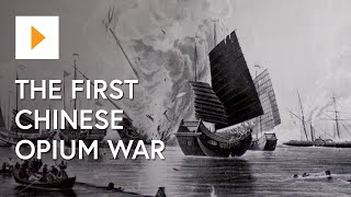 The First Chinese Opium War
