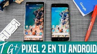 Las funciones del Pixel 2 en cualquier Android!!! (Now Playing, Live Photos, Widget...)