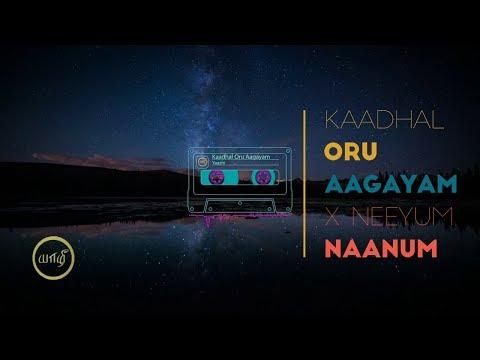 Kaadhal Oru Aagayam X Neeyum Naanum Cover | Imaikaa Nodigal | HipHop Thamizha | Yaazhi