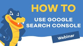 How to use FREE Google Search Console to Rock your SEO - HostGator Webinar