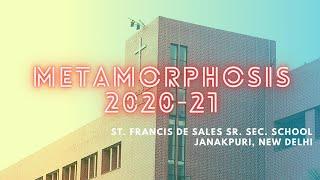 Metamorphosis 2020-2021 | St. Francis de Sales Sr. Sec. School | New Delhi