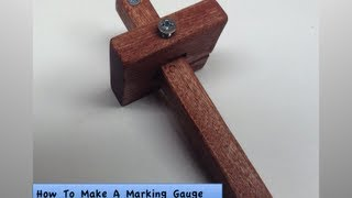 How To Make A Marking Gauge From Scrap Wood