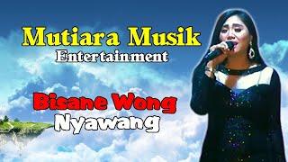 Bisane Wong Nyawang Mutiara Musik