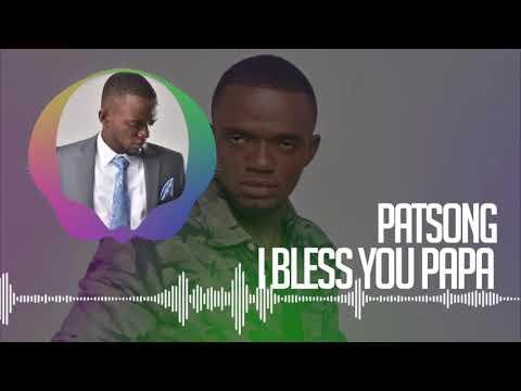 I Bless You Papa By Patient Munghongwa