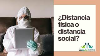 ¿Distanciamiento fisico o distanciamiento social?