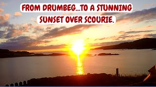 From Drumbeg to Scourie...and a Magnificent sunset!!!