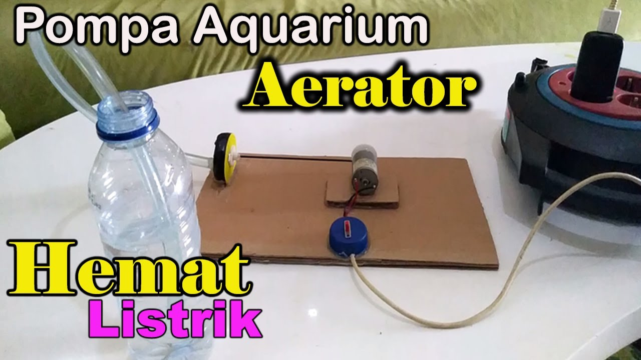 Membuat Aerator ( Pompa Udara Aquarium) Hemat listrik ...