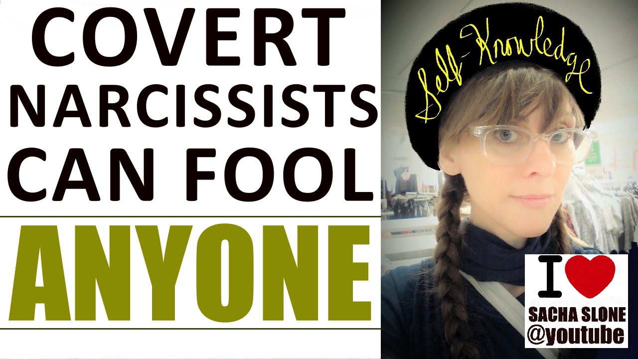 Covert Narcissists Can Fool Anyone -even those educated on Narcissism