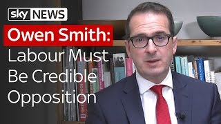 Owen Smith: Labour Must Be A Credible Opposition