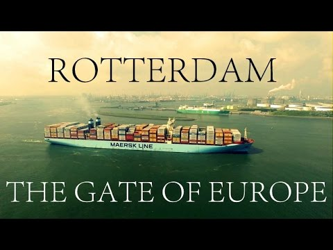 PORT OF ROTTERDAM: THE GATE OF EUROPE (PART 1)