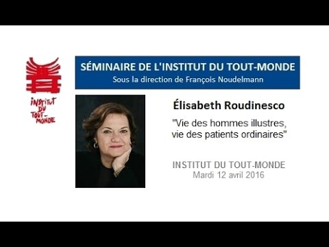 E.  Roudinesco - ITM 12 avril 2016
