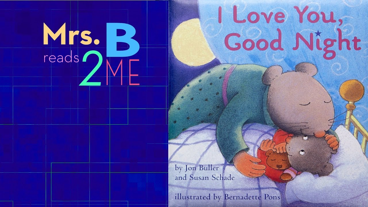 I Love You Good Night Childrens Book Read Aloud Youtube