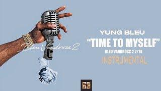 [Free Download] Yung Bleu - Time To Myself (Instrumental)
