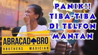 Reaksi Orang Kalo di Telfon Mantan!   abracadaBRO Magic Prank