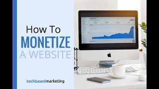 How To Monetize A Website