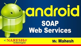 How to Communicate with SOAP Web Services | Android Tutorial Videos | Mr. Mahesh
