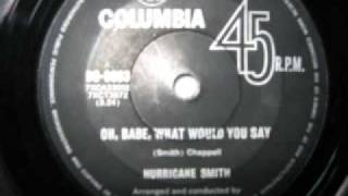 Hurricane Smith  Oh Babe What Would You Say (original)