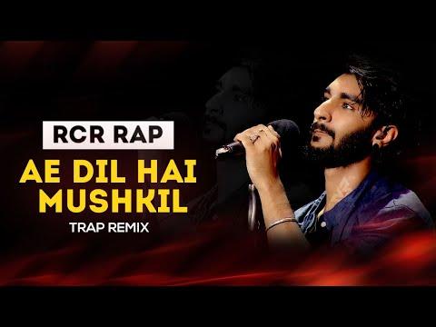 Rcr Rap Song Ae Dil Hai Mushkil Trap Remix Dj Franky X Dj Amit Singh Youtube