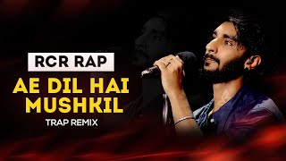 RCR Rap Song Ae Dil Hai Mushkil Trap Remix DJ Franky X DJ Amit Singh
