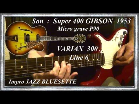 VARIAX 300 démo GIBSON 1953 Super 400 Line 6 Impro Jazz BLUESETTE Jean-Luc LACHENAUD.wmv