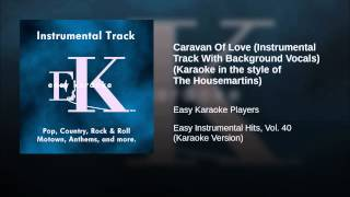 Caravan Of Love (Instrumental Track With Background Vocals) (Karaoke in the style of The...
