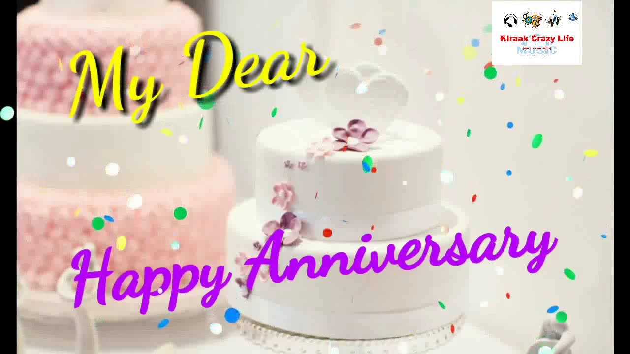 Happy Anniversary My Love Whatsapp Status 2018 Happy Anniversary Song For Couples Kirak Life