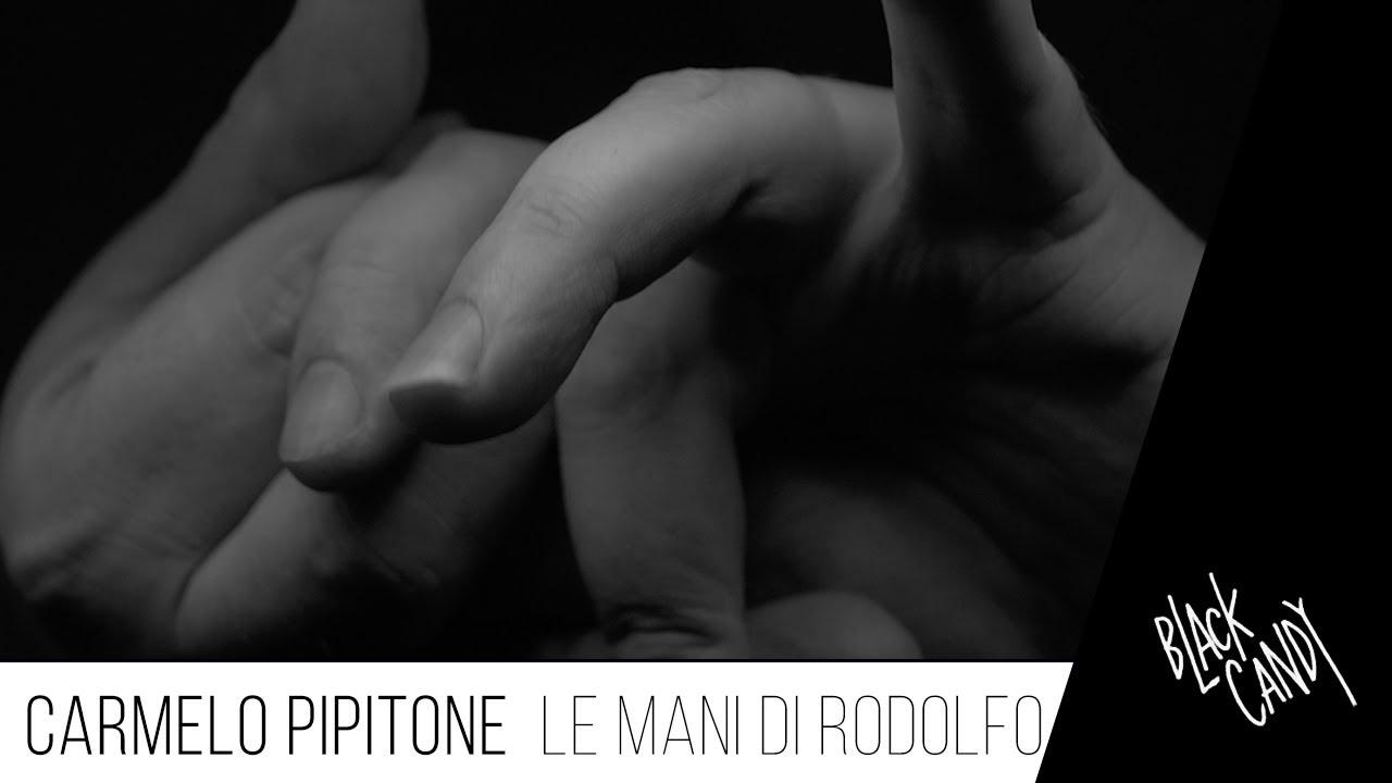 """CARMELO PIPITONE """"Le mani di Rodolfo"""""""