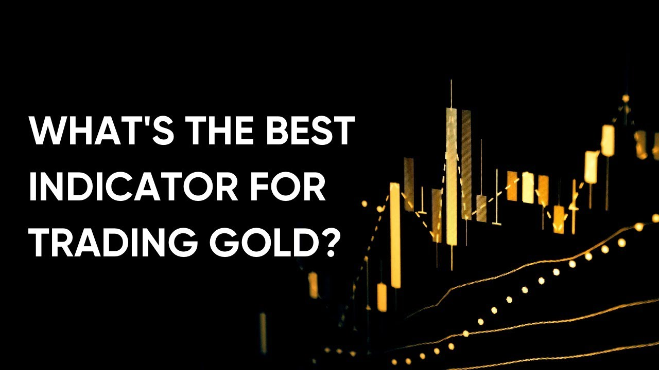 Gold Trading What Is The Best Indicator Youtube