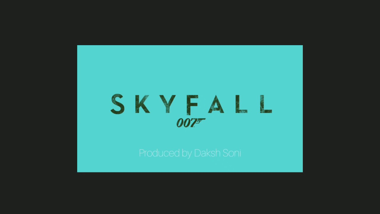 Adele - Skyfall(ORCHESRTAL VERSION BY DAKSH SONI)