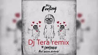 The Chainsmokers - This Feeling Ft. Kelsea Ballerini (Dj Tera remix)