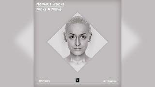 Nervous Freaks Make A Move Original Mix
