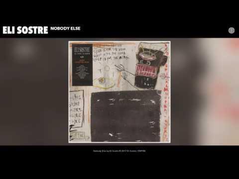 Eli Sostre - Nobody Else (Audio)