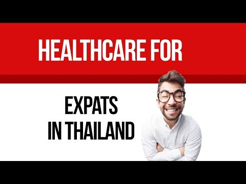 Healthcare for Expats in Thailand [Part1]