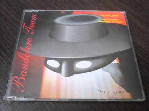 Bandolero Team - Paris Latino (Factory Team Remix '97)