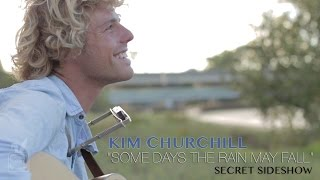 Kim Churchill - Some Days The Rain May Fall - Rabbit TV Secret Sideshows