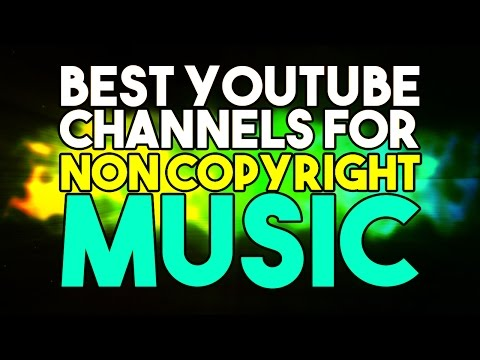 The Best YouTube Channels For Non Copyright Music