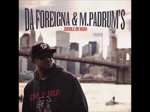 Da Foreigna X M. Padrum's - Double Or Nada