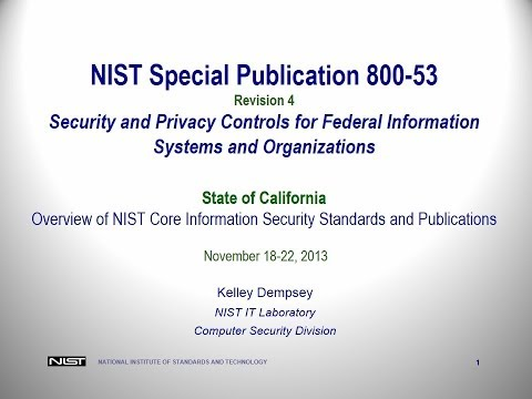 2013 NIST Training Pt 4: SP 800-53 - Hosted by the California Information Security Office