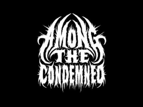 Among The Condemned - Destruction of the Ancients