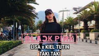 "[IN PUBLIC] ""TAKI TAKI"" LISA X KIEL TUTIN CHOREOGRAPHY (COVER)"