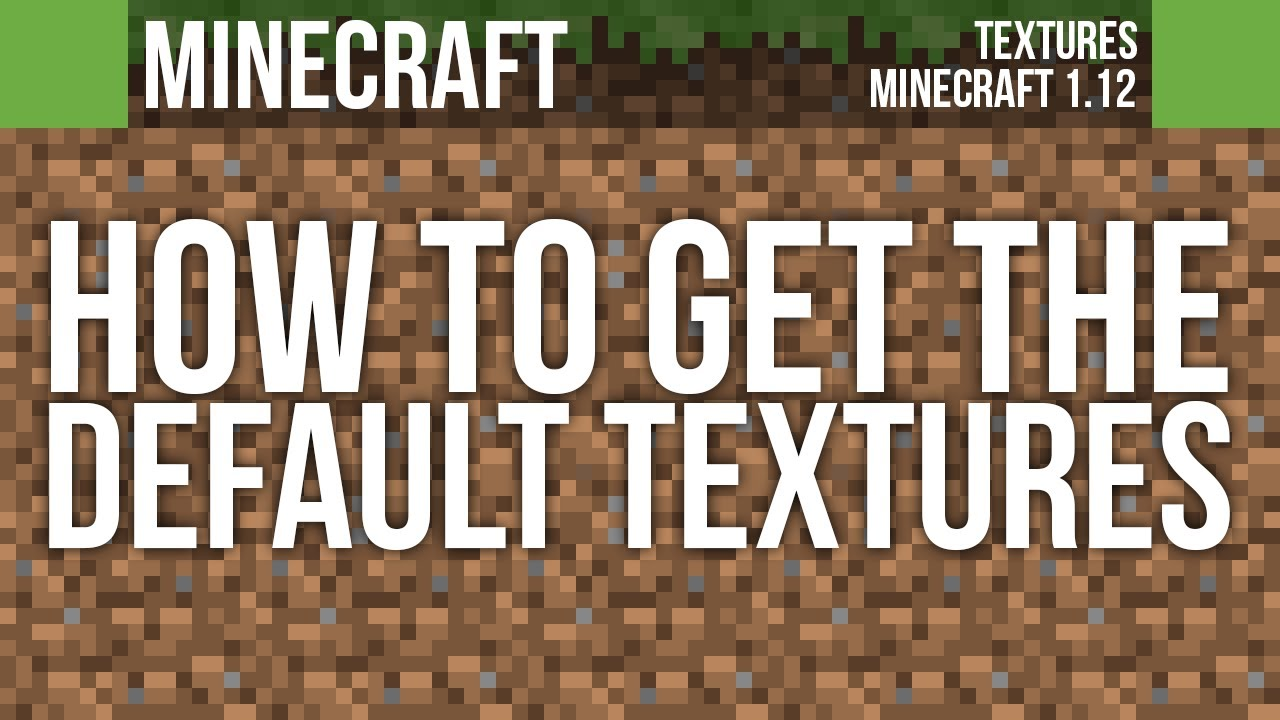 How To Get The Current Default Textures Pack   Minecraft 1 12