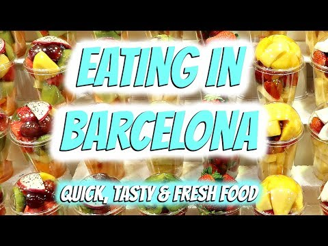 Food in Barcelona | Quick, Tasty & Fresh Eating