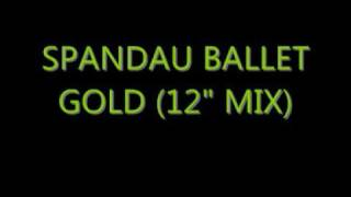 "Spandau Ballet - Gold (12"" mix)"