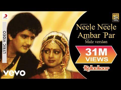 Neele Neele Ambar Par - Lyric Video   Kalaakaar   Sridevi   Kunal