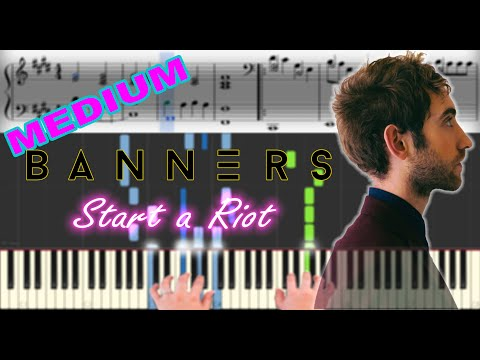 Banners - Start A Riot | Sheet Music & Synthesia Piano Tutorial